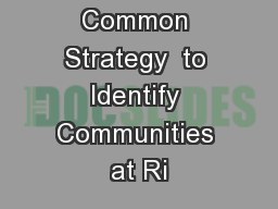Developing a Common Strategy  to Identify Communities at Ri