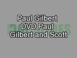 Paul Gilbert DVD Paul Gilbert and Scott