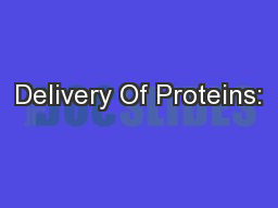 Delivery Of Proteins: