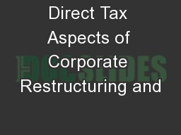 Direct Tax Aspects of Corporate Restructuring and