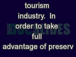 enhanced tourism industry.  In order to take full advantage of preserv