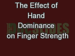 The Effect of Hand Dominance on Finger Strength