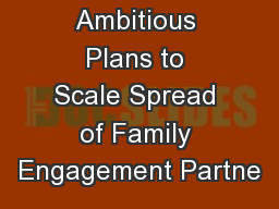 Ambitious Plans to Scale Spread of Family Engagement Partne