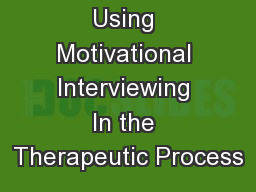 Using Motivational Interviewing In the Therapeutic Process