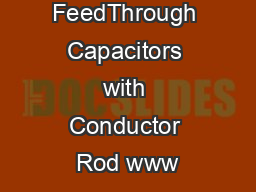 FeedThrough Capacitors with Conductor Rod www