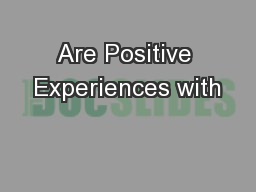 Are Positive Experiences with