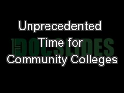 Unprecedented Time for Community Colleges