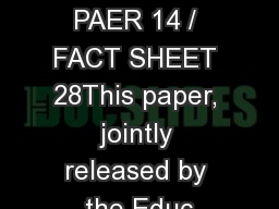 POLICY PAER 14 / FACT SHEET 28This paper, jointly released by the Educ PowerPoint PPT Presentation