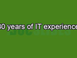 30 years of IT experience