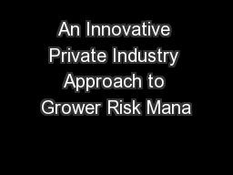 An Innovative Private Industry Approach to Grower Risk Mana