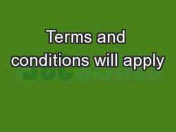 Terms and conditions will apply