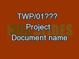 TWP/01???  Project Document name