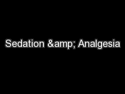 Sedation & Analgesia PowerPoint PPT Presentation
