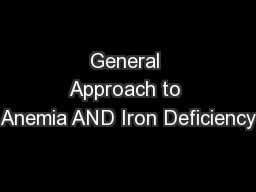 General Approach to Anemia AND Iron Deficiency