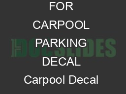 APPLICATION FOR CARPOOL PARKING DECAL Carpool Decal  C PDF document - DocSlides