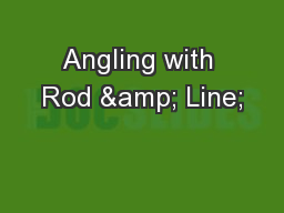 Angling with Rod & Line;