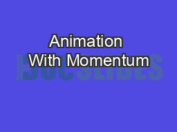 Animation With Momentum