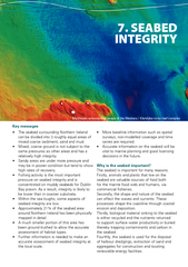 relatively high integrity.high rates of recovery.seabed integrity are
