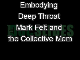 Embodying Deep Throat Mark Felt and the Collective Mem