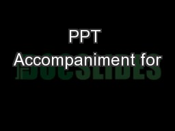PPT Accompaniment for