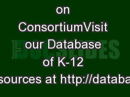 on ConsortiumVisit our Database of K-12 Resources at http://database.
