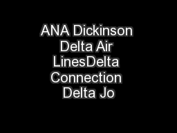 ANA Dickinson Delta Air LinesDelta Connection Delta Jo