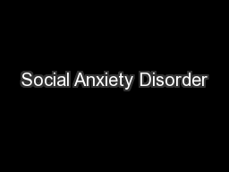 Social Anxiety Disorder PowerPoint PPT Presentation