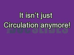 It isn't just Circulation anymore!