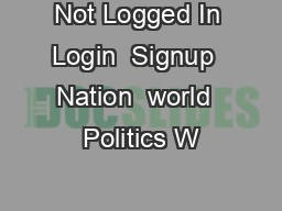Not Logged In Login  Signup  Nation  world  Politics W