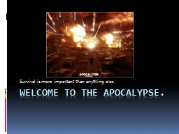 Welcome to the apocalypse.