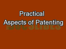 Practical Aspects of Patenting