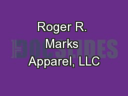 Roger R. Marks Apparel, LLC