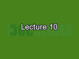 Lecture 10 PowerPoint PPT Presentation