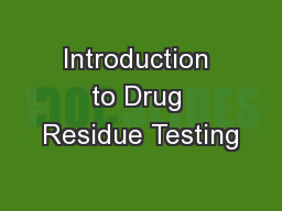 Introduction to Drug Residue Testing