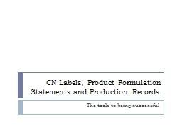 CN Labels, Product Formulation Statements and Production Re