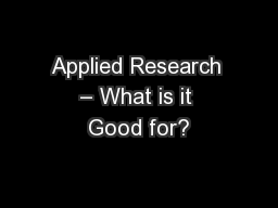 Applied Research – What is it Good for?