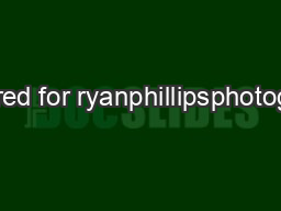 Prepared for ryanphillipsphotography