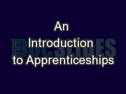 An Introduction to Apprenticeships PowerPoint PPT Presentation