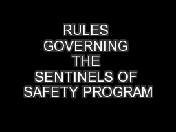 RULES GOVERNING THE SENTINELS OF SAFETY PROGRAM