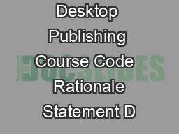 Desktop Publishing Course Code   Rationale Statement D