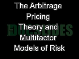 The Arbitrage Pricing Theory and Multifactor Models of Risk