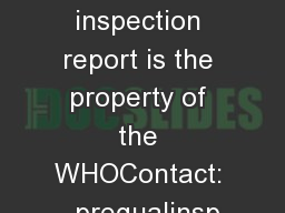 This inspection report is the property of the WHOContact:  prequalinsp
