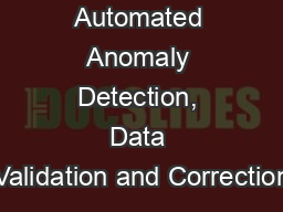 Automated Anomaly Detection, Data Validation and Correction