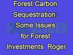 Forest Carbon Sequestration: Some Issues for Forest Investments  Roger