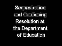 Sequestration and Continuing Resolution at the Department of Education