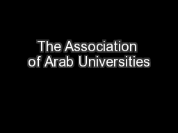 The Association of Arab Universities PowerPoint PPT Presentation