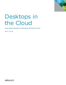Desktops in the Cloud Your Silver Bullet for Windows X