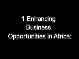 1 Enhancing Business Opportunities in Africa: