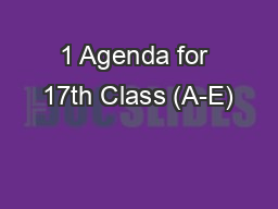 1 Agenda for 17th Class (A-E) PowerPoint PPT Presentation