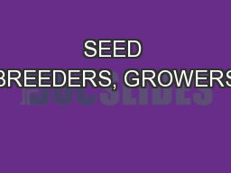 SEED BREEDERS, GROWERS